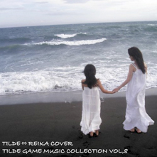 TILDE GAME MUSIC COLLECTION VOL.8 TILDE⇔REIKA COVER